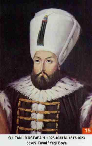 15 I. Mustafa (1617–1618, 1622–1623)Mustafa_1