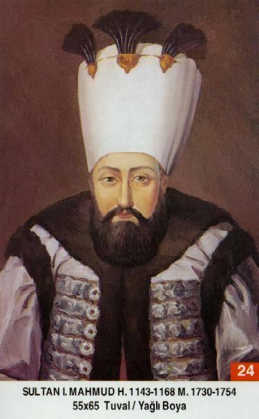 24- I. Mahmud ( 1696–1754)Mahmud1