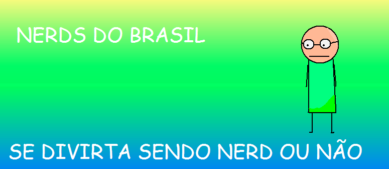 :::Nerds do Brasil:::