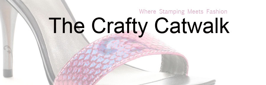 The Crafty Catwalk-Stamping and Fashion Challenges