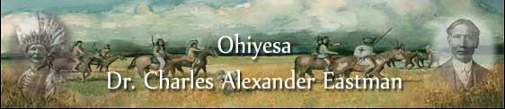 Ohiyesa, Dr. Charles A. Eastman