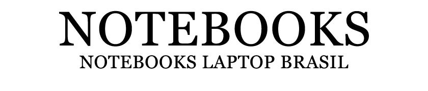 Notebooks Laptop Brasil