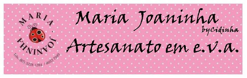 Maria Joaninha by Cidinha - Artesanato em e.v.a.