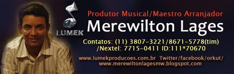 Produtor Musical/ Maestro MEREWILTON LAGES