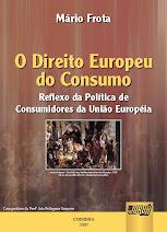 Direito Europeu do Consumo, O - Reflexo da Politica de Consumidores da União Europeia
