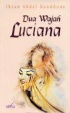 DUA WAJAH LUCIANA