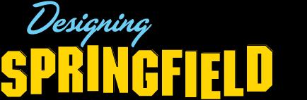 Designing Springfield