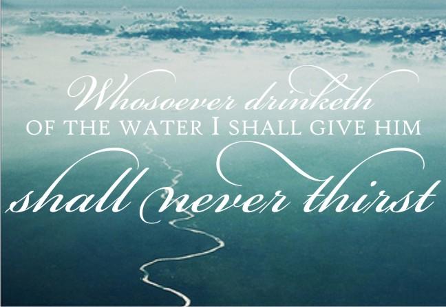 Shall Never Thirst