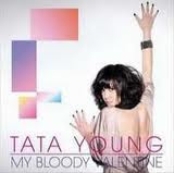 TATA YOUNG - MY BLOODY VALENTINE