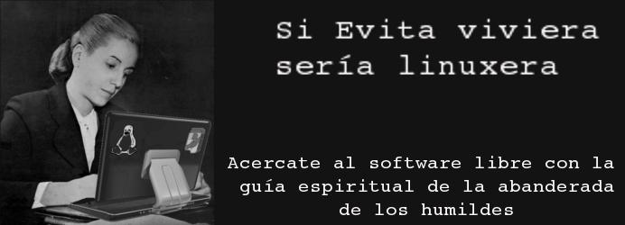 Si Evita viviera sería linuxera