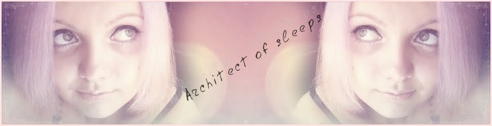 [Architect of sleeps]