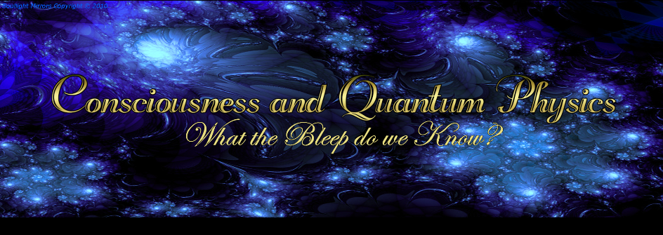 CONSCIOUSNESS & QUANTUM PHYSICS