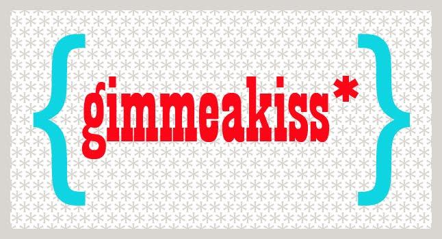 gimmeakiss*