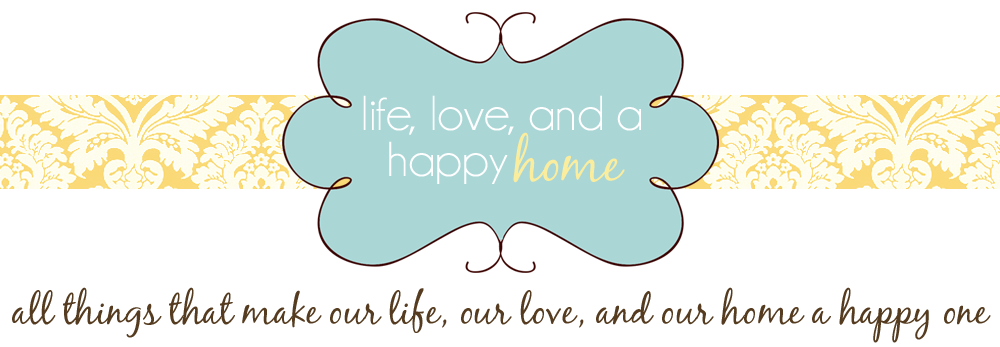 Life, Love, and a Happy Home
