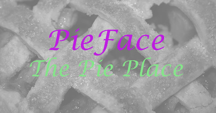 Pie Face~The Pie Place