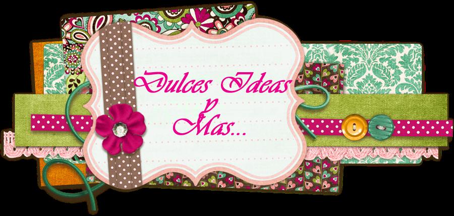 Dulces Ideas y Mas