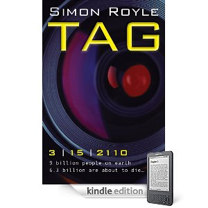 """Kindle Nation Daily Free Book Alert, Tuesday, December 28: Phenomenal Girl 5? International Intrigue with Noel Hynd? Take Your Pick! plus ... a novel like no novel I have ever read: """"On 15 March 2110, 6.3 billion people will die"""" in TAG by Simon Royle (Today's Sponsor)"""