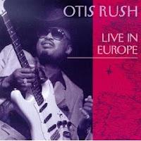 "Otis Rush, ""Live in Europe"" (1993)"