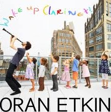 Oran Etkin – Wake Up Clarinet! (2010)