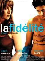 Özgür Duygular - La Fidélité - Sinema Filmi