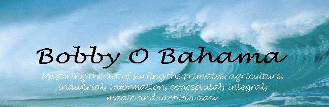 Bobby O Bahama