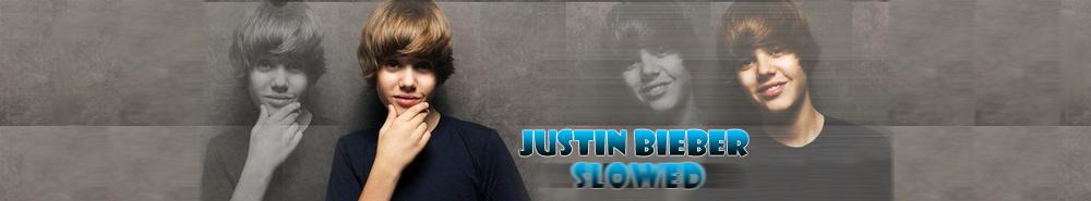 Justin Bieber Slow