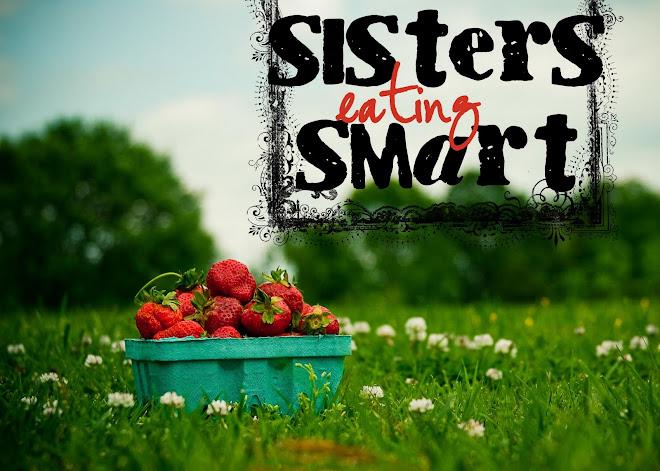 Sisters Eating Smart