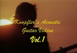 Knopfler's- Acoustic guitar videos- Vol. 1