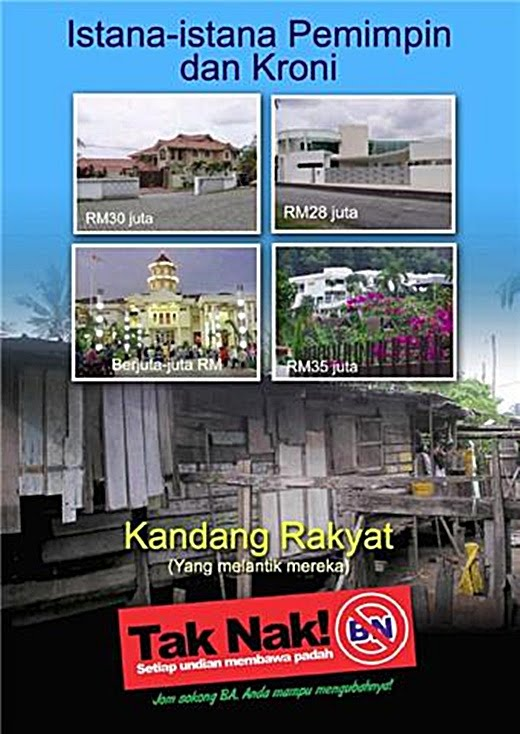 http://3.bp.blogspot.com/_9vJx6qSRJlQ/TC_wzgwnbLI/AAAAAAAAA4Y/A0woSqw-Vk0/s1600/1_-BN-cronies-BIG-Palaces-vs-common-Rakyat-abode_So-still-wanna-vote-BN.jpg