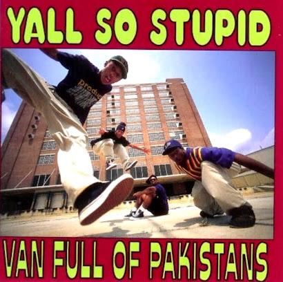 YALL SO STUPID - VAN FULL OF PAKISTANS (1993)