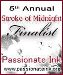 2010 Passionate Ink Stroke of Midnight Finalist