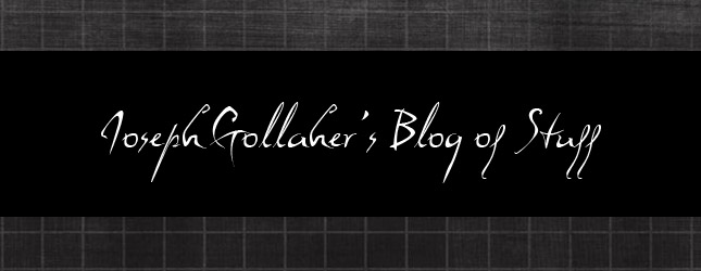 Joseph Gollaher's Blog of Stuff