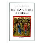 Les Bonnes herbes du Moyen âge, ed Publisud 1999