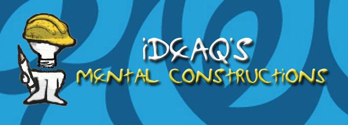 IdeaQ's Mental Constructions