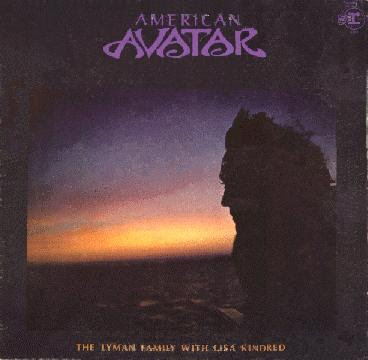 Cover Album of The Lyman Family with Lisa Kindred - American Avatar (1969)