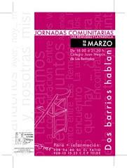 """Jornadas Comunitarias """"Dos Barrios Hablan. Las Remudas y La Pardilla"""". 2007"""