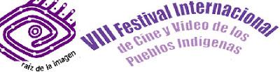 VIII Festival Internacional de Cine y Vídeo de los Pueblos Indígenas