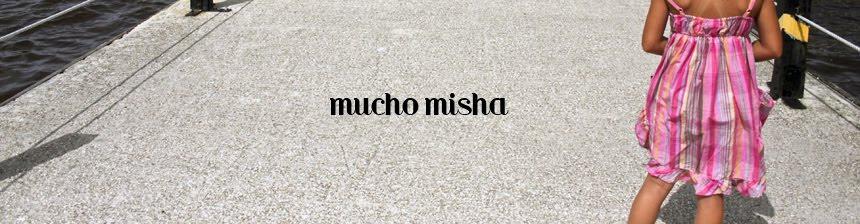 mucho misha