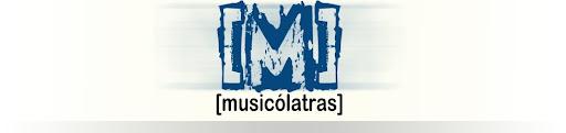 Musicólatras