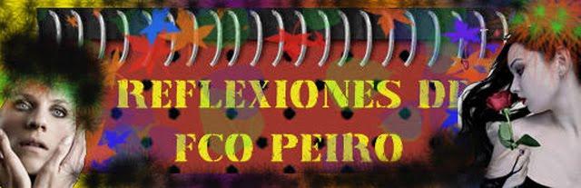 REFLEXIONES DE FCO PEIRO