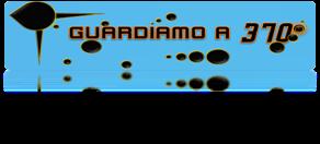 GUARDIAMO A 370°
