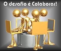 O desafio é Colaborar!