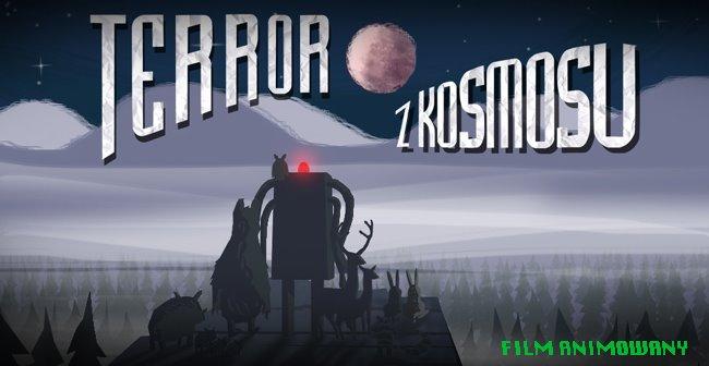 TERROR Z KOSMOSU-FILM ANIMOWANY