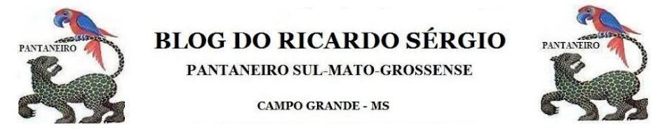BLOG DO RICARDO SÉRGIO (Pantaneiro Sul-Mato-Grossense)