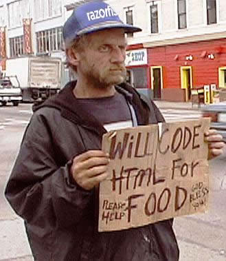Will Code HTML for Food - Homeless Programmer