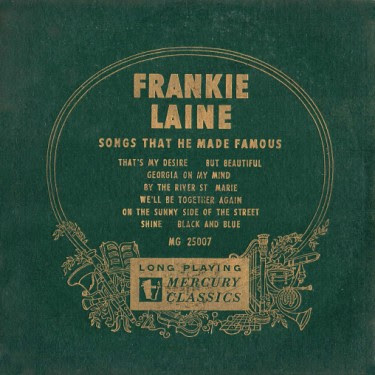 FRANKIE LAINE - THE SONGS HE MADE FAMOUS