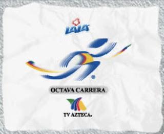 octava carrera lala tv azteca