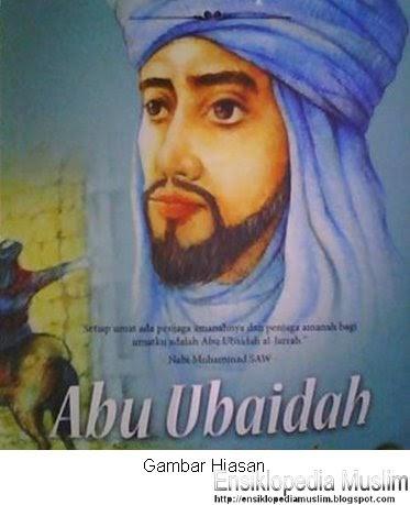 Ensiklopedia Muslim (موسوعة المسلم): Abu Ubaidah Al-Jarrah