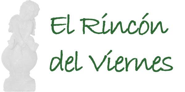 EL RINCÓN DEL VIERNES