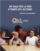 UN VIAJE POR LA VIDA A TRAVÉS DEL AUTISMO: guía para los educadores